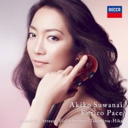 Franck & R. Strauss: Violin Sonatas / Takemitsu: Hika by Franck ,   R. Strauss ,   武満徹 ;   諏訪内晶子 ,   Pace Enrico