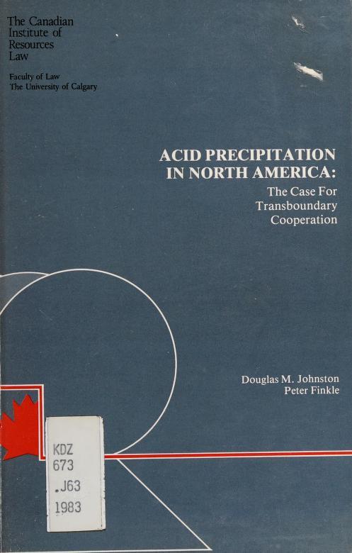 Acid precipitation in North America by Douglas M. Johnston