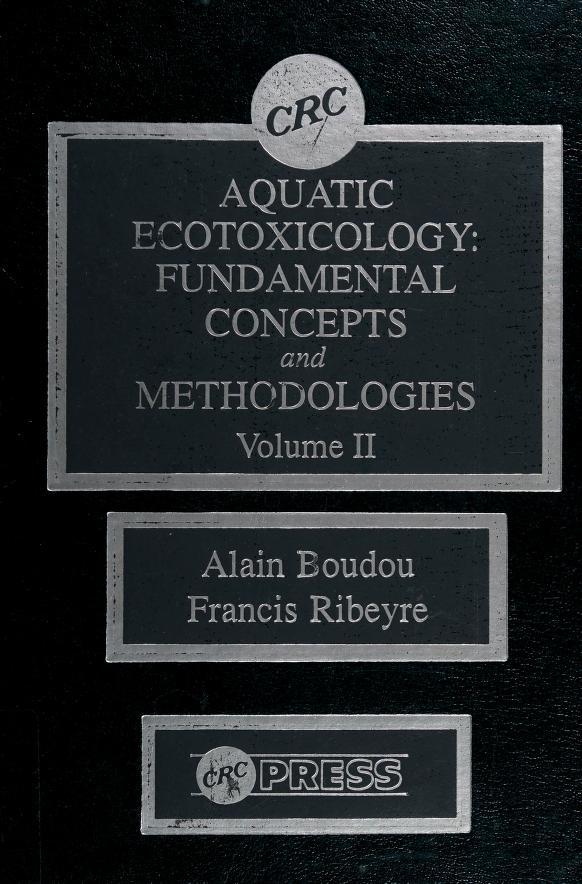 Aquatic ecotoxicology by editors, Alain Boudou, Francis Ribeyre.
