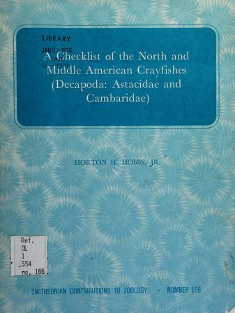 Cover of: A checklist of the North and Middle American crayfishes (Decapoda: Astacidae and Cambaridae) | Horton Holcombe Hobbs