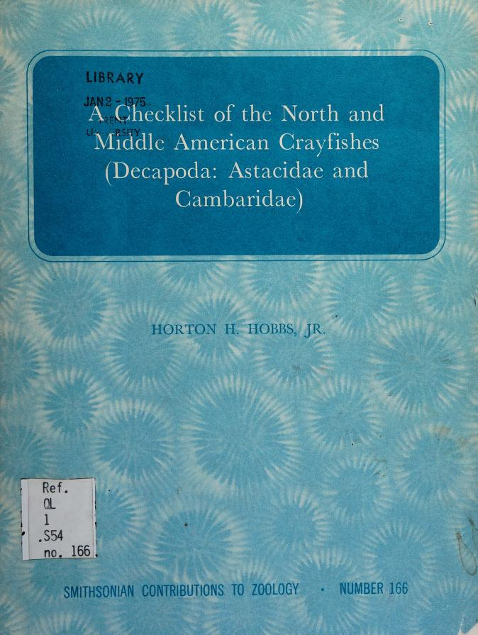 A checklist of the North and Middle American crayfishes (Decapoda: Astacidae and Cambaridae) by Horton Holcombe Hobbs