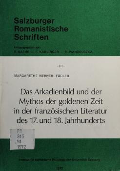 Cover of: Das Arkadienbild und der Mythos der goldenen Zeit in der französischen Literatur   Margarethe Werner-Fädler