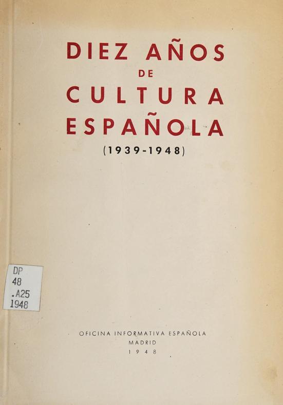 Diez años de cultura española (1939-1948) by Spain. Oficina de Información Diplomática.