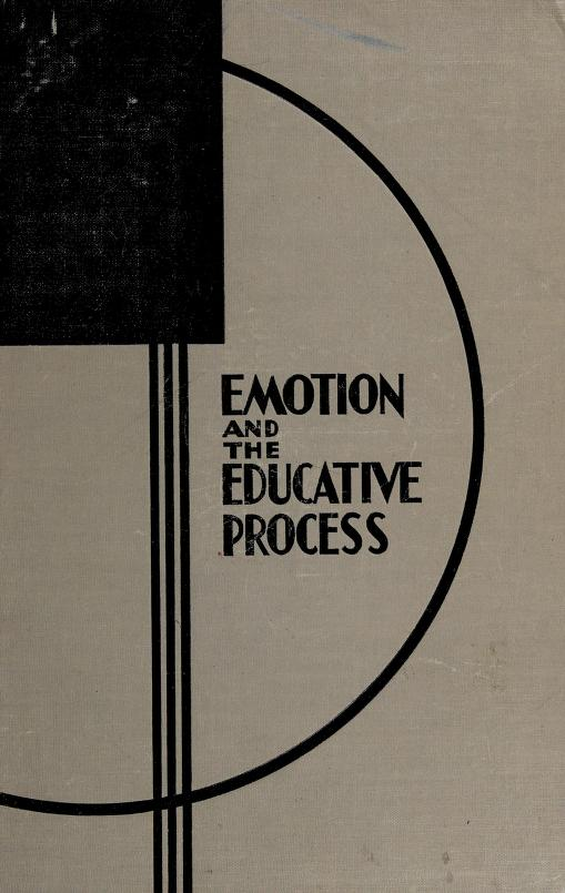 Emotion and the educative process by American Council on Education. Committee on the Relation of Emotion to the Educative Process.
