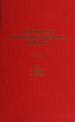 Cover of: A History of the Russian American Company, volume 2 | P.A. Tikhmenev ; translated by Dmitri Krenov ; edited by Richard A. Pierce and Alton S. Donnelly.