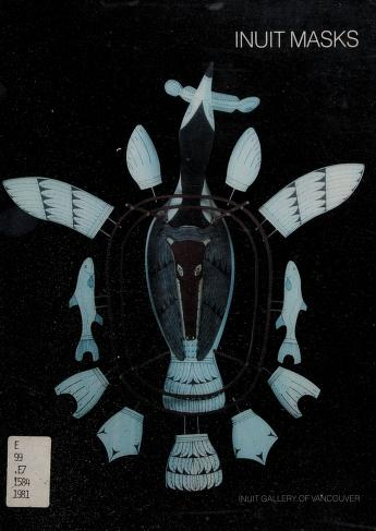 Cover of: Inuit masks. --   Inuit Gallery of Vancouver