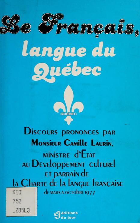 Le français, langue du Québec by Camille Laurin