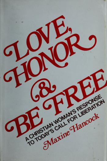 Love, honor, and be free by Maxine Hancock