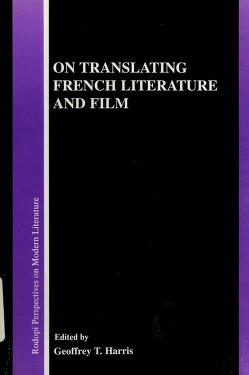 Cover of: On Translating French Literature And Film.(Rodopi Perspectives on Modern Literature 16) | T. Geoffrey Harris