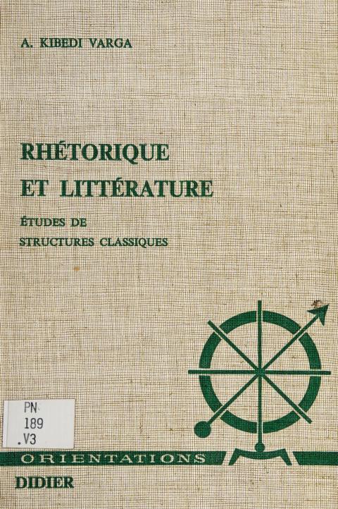 Rhétorique et littérature by Áron Kibédi Varga