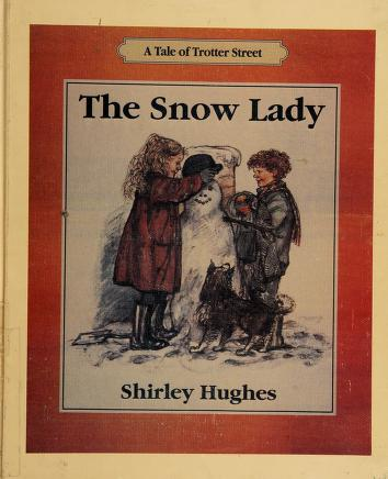 Cover of: The snow lady | Shirley Hughes