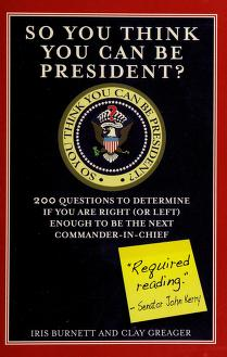 Cover of: So you think you can be president? | Iris Burnett