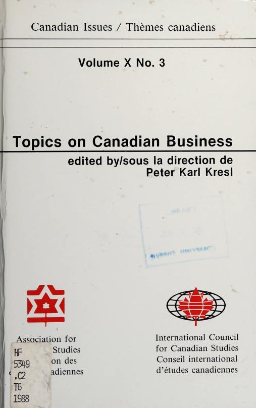 Topics on Canadian business by edited by Peter Karl Kresl.