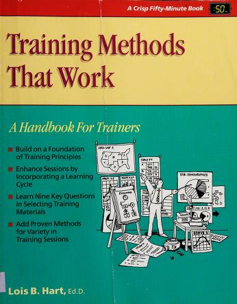 Cover of: Training methods that work | Lois B. Hart
