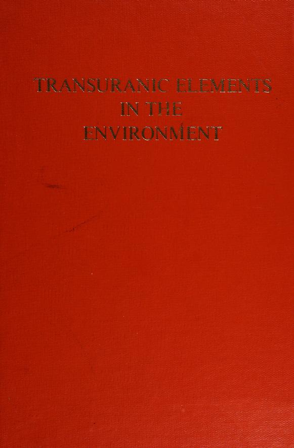 Transuranic elements in the environment by Wayne C. Hanson, editor ; prepared for the U.S. Department of Energy, Assistant Secretary for Environment, Office of Health and Environmental Research.